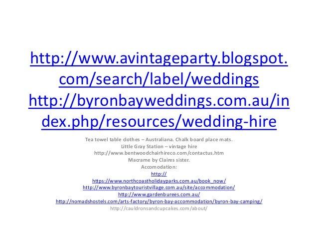 http://www.avintageparty.blogspot.    com/search/label/weddingshttp://byronbayweddings.com.au/in  dex.php/resources/weddin...
