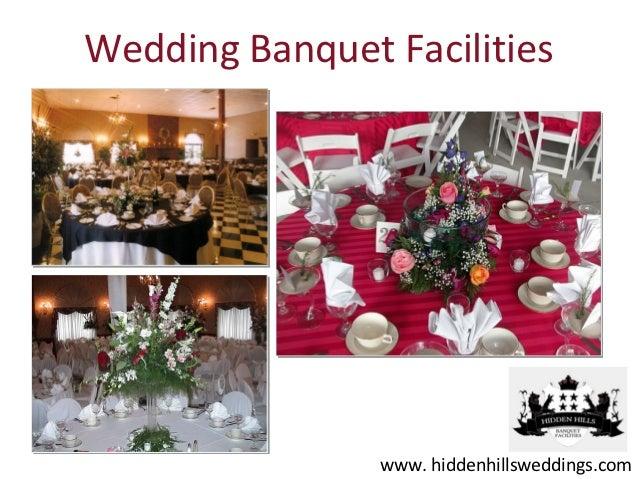 Wedding Banquet Facilities                www. hiddenhillsweddings.com