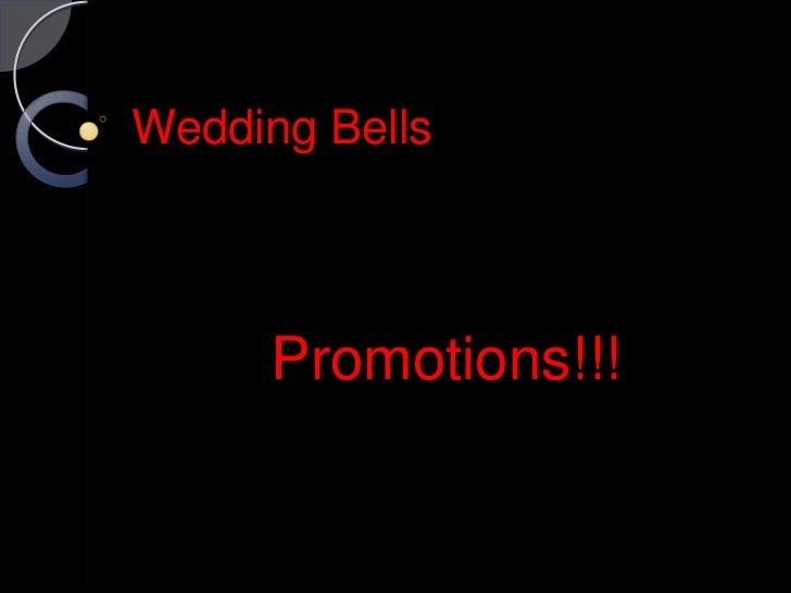Wedding Bells      Promotions!!!