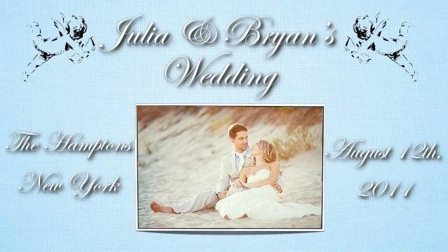 Julia & Bryan's Wedding The Hamptons New York August 12th, 2011