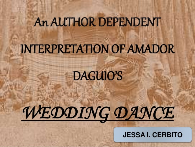 possible questions about the story wedding dance by amado daguio Already exists as an alternate of this question the wedding dance by amador t daguio is about awiyao and lumnay (short story) autobiography.