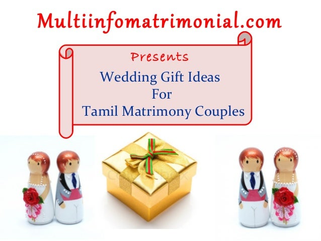 Wedding Gift Ideas For Couples : Wedding gift ideas for tamil matrimony couples