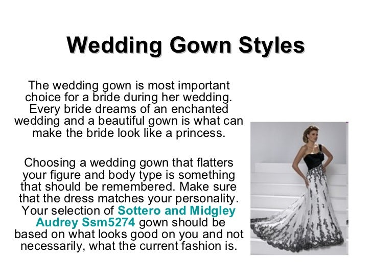 Wedding Gown Styles The wedding gown is most important choice for a bride during her wedding. Every bride dreams of an enc...