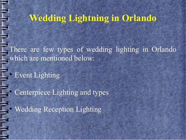 Wedding Lightning in OrlandoThere are few types of wedding lighting in Orlandowhich are mentioned below:Event LightingCe...