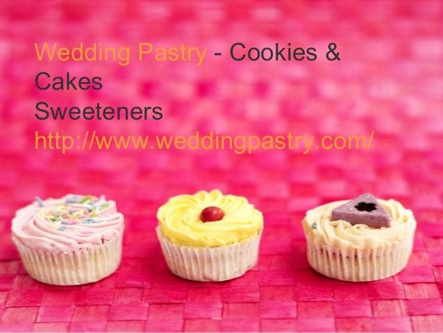 Wedding Pastry - Cookies & Cakes Sweeteners http://www.weddingpastry.com/