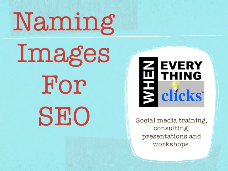 Naming Images   For  SEO     Social media training,               consulting,           presentations and               wo...