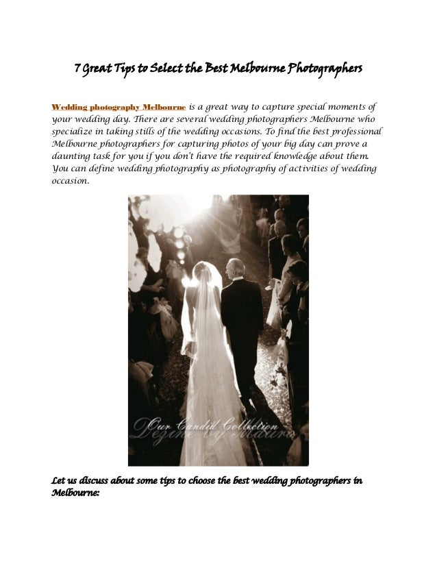 7 Great Tips to Select the Best Melbourne Photographers Wedding photography Melbourne is a great way to capture special mo...
