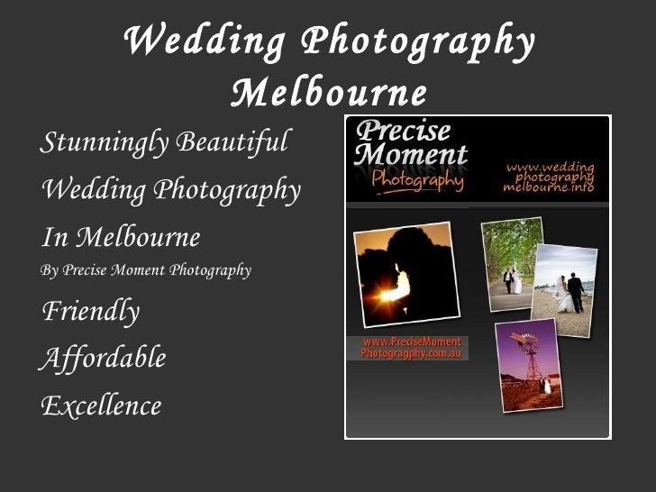 Wedding Photography Melbourne <ul><li>Stunningly Beautiful </li></ul><ul><li>Wedding Photography  </li></ul><ul><li>In Mel...