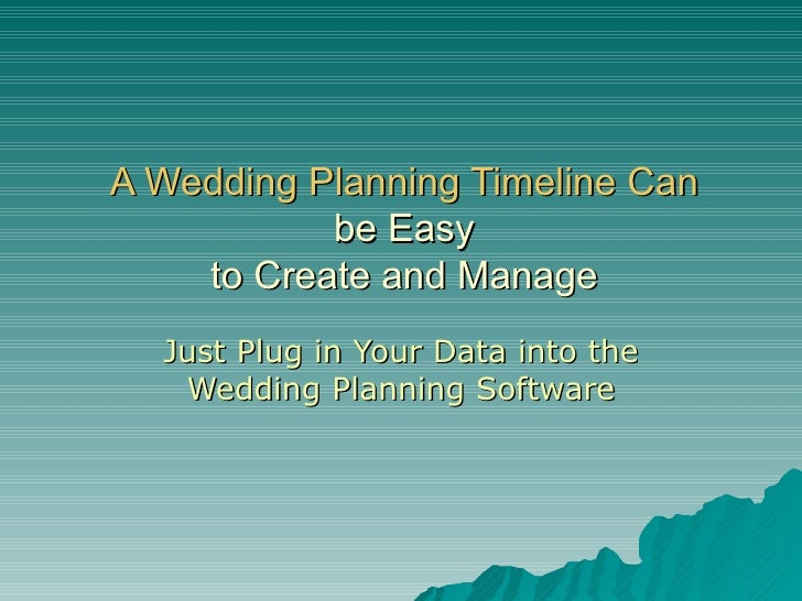 A Wedding Planning Timeline Can be Easy  to Create and Manage Just Plug in Your Data into the Wedding Planning Software