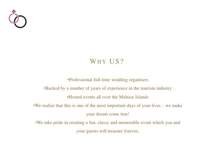 WHY US?                  •Professional full-time wedding organisers     •Backed by a number of years of experience in the ...