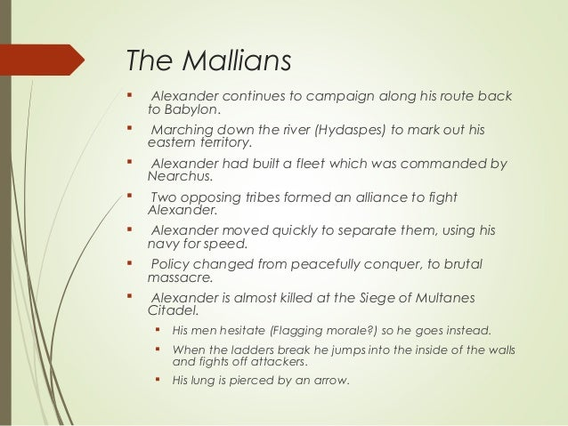 The Mallians  Alexander continues to campaign along his route back to Babylon.  Marching down the river (Hydaspes) to ma...