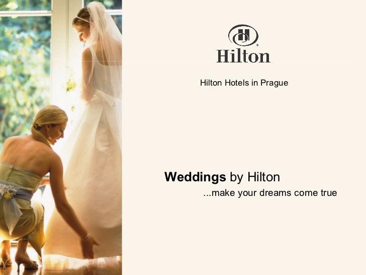 Hilton Hotels in Prague Weddings  by Hilton ...make your dreams come true