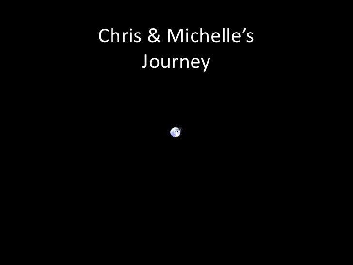 Chris & Michelle'sJourney<br />