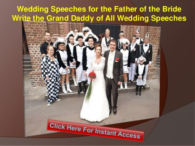 Wedding Speeches For The Father Of The Bride Write The Grand Daddy Of