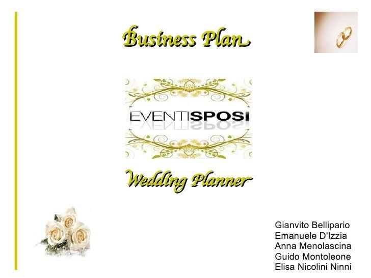 Business PlanWedding Planner                  Gianvito Bellipario                  Emanuele DIzzia                  Anna M...