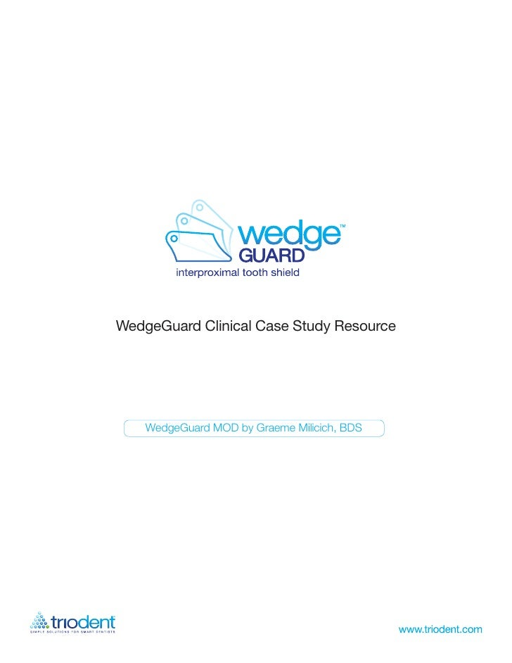 WedgeGuard Clinical Case Study Resource         WedgeGuard MOD by Graeme Milicich, BDS