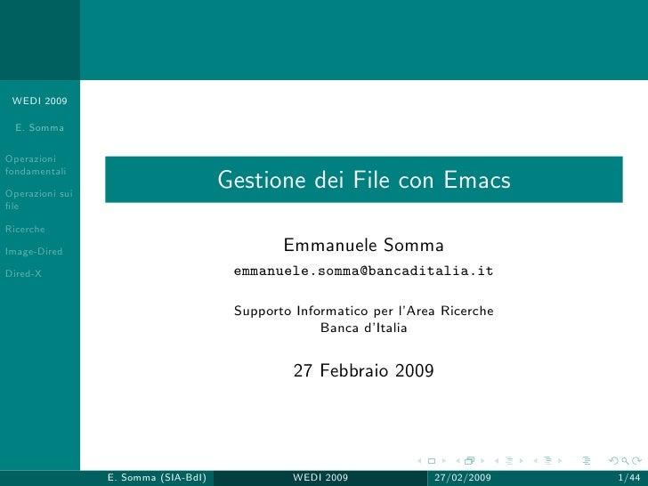 WEDI 2009    E. Somma  Operazioni fondamentali  Operazioni sui                                       Gestione dei File con...