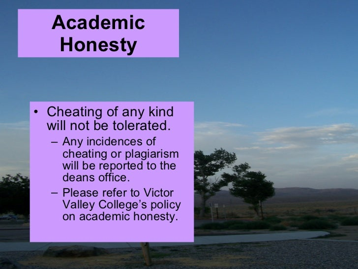 Academic Honesty <ul><li>Cheating of any kind will not be tolerated.  </li></ul><ul><ul><li>Any incidences of cheating or ...