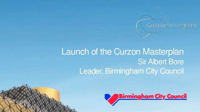 Launch of the Curzon Masterplan SirAlbert Bore Leader, Birmingham City Council