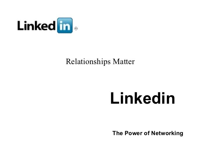 Linkedin   The Power of Networking   Relationships Matter