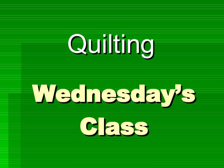Wednesday'S Quilting