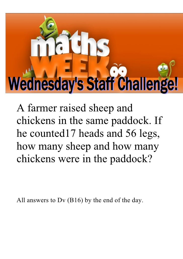 A farmer raised sheep and chickens in the same paddock. If he counted17 heads and 56 legs, how many sheep and how many chi...