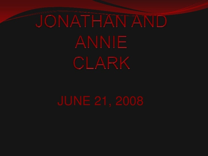JONATHAN AND ANNIECLARK<br />JUNE 21, 2008<br />