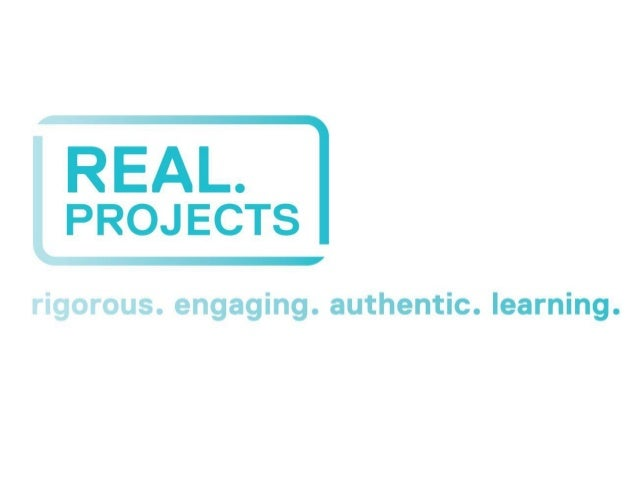 Agenda  • • •  Deconstructing REAL Projects (10 mins.) Table Group Breakout Sessions (30 mins.) Closing the Loop (10 mins....