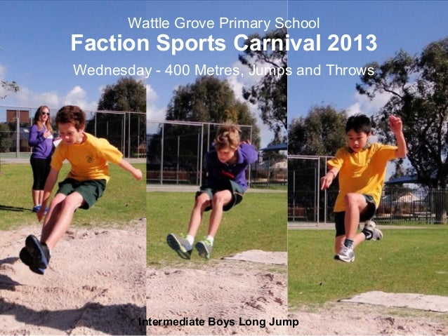 Wattle Grove Primary School Faction Sports Carnival 2013 Wednesday - 400 Metres, Jumps and Throws Intermediate Boys Long J...