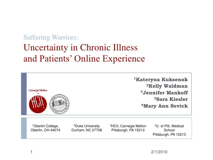 Suffering Warriors:Uncertainty in Chronic Illnessand Patients' Online Experience<br />1Kateryna Kuksenok<br />2Kelly Waldm...