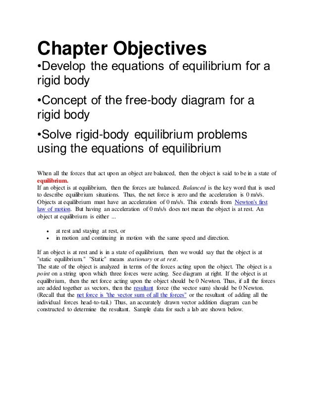 Chapter Objectives •Develop the equations of equilibrium for a rigid body •Concept of the free-body diagram for a rigid bo...