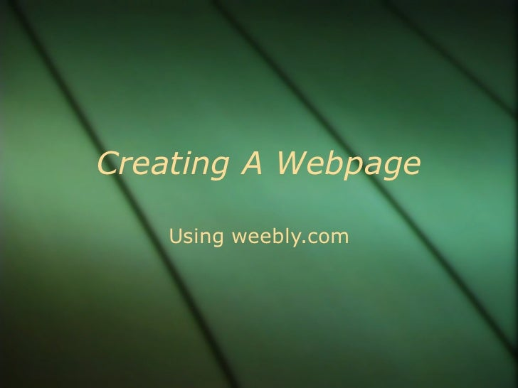 Creating A Webpage Using weebly.com