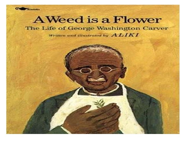 Weed As A Flower: Life of George Washington Carver
