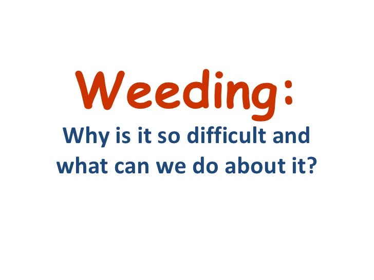 NCompass Live: Weeding: Why is it so difficult and what can we do about it?
