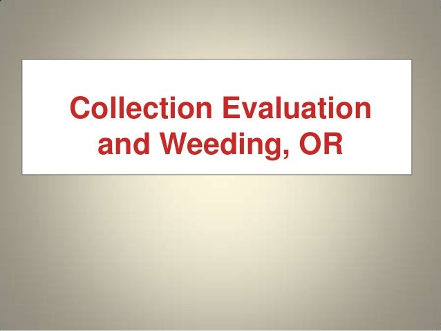 Collection Evaluation and Weeding, OR