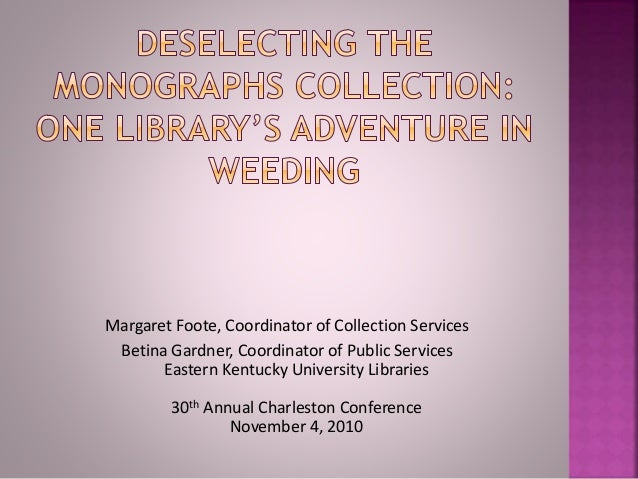 Margaret Foote, Coordinator of Collection Services Betina Gardner, Coordinator of Public Services Eastern Kentucky Univers...