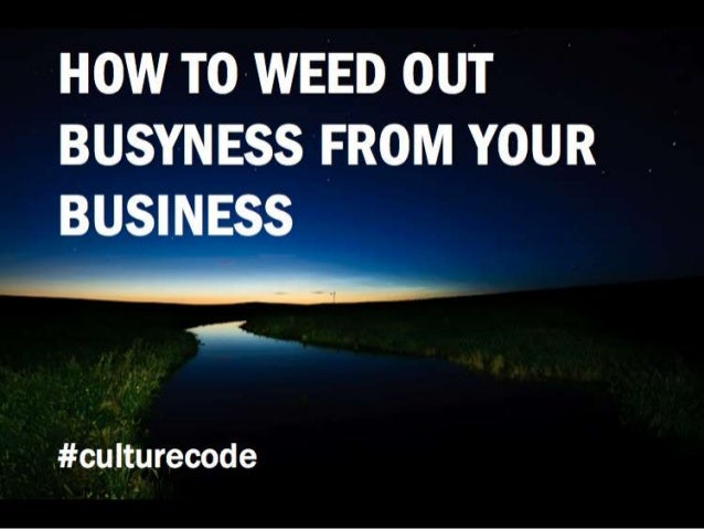 How to Weed Out Busyness from Your Business