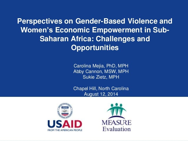 Perspectives on Gender-Based Violence and Women's Economic Empowerment in Sub- Saharan Africa: Challenges and Opportunitie...