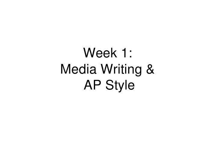 Week 1:Media Writing &   AP Style