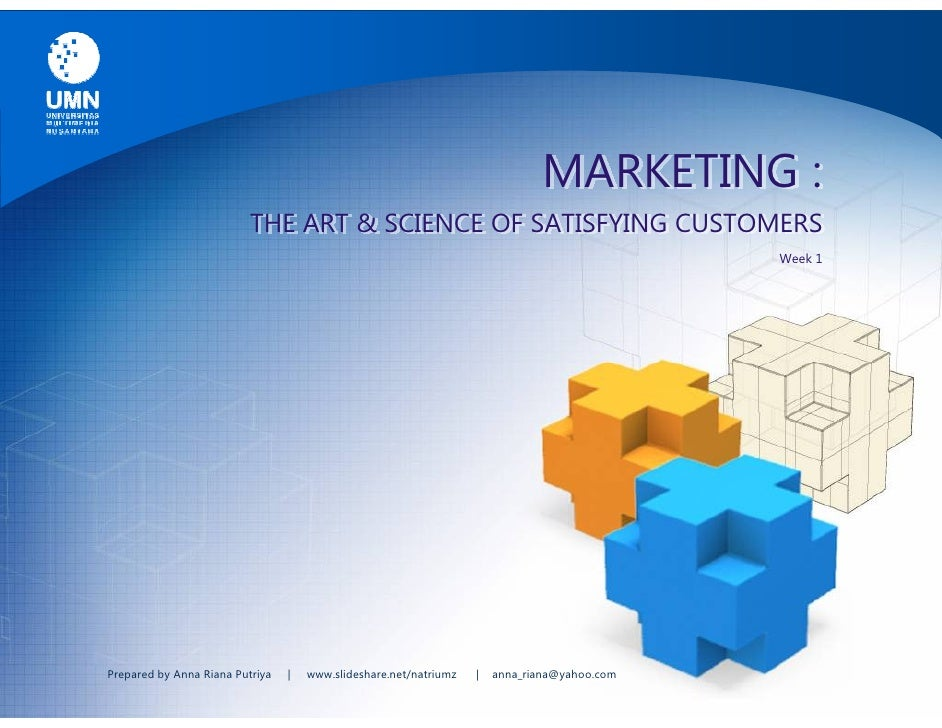 Week 1 Marketing: The Art And Science Of Satisfying Customers
