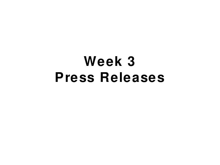 Week 3Press Releases