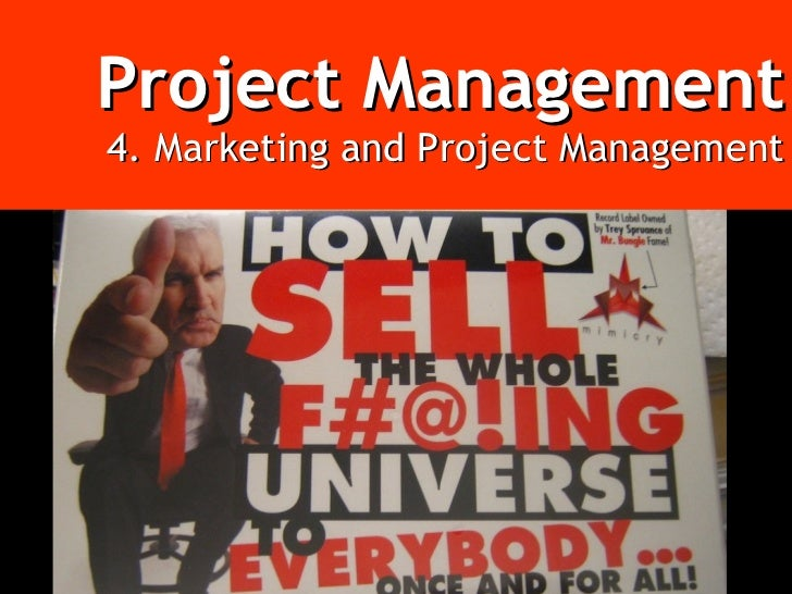 Project Management 4. Marketing and Project Management