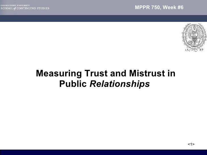 Measuring Trust and Mistrust in Public  Relationships
