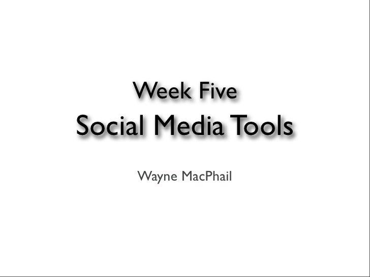 Week Five   Social Media Tools