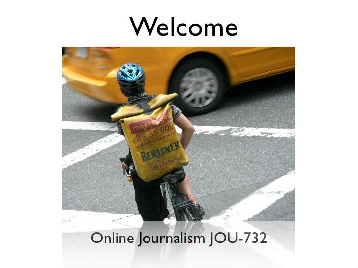 Welcome     Online Journalism JOU-732