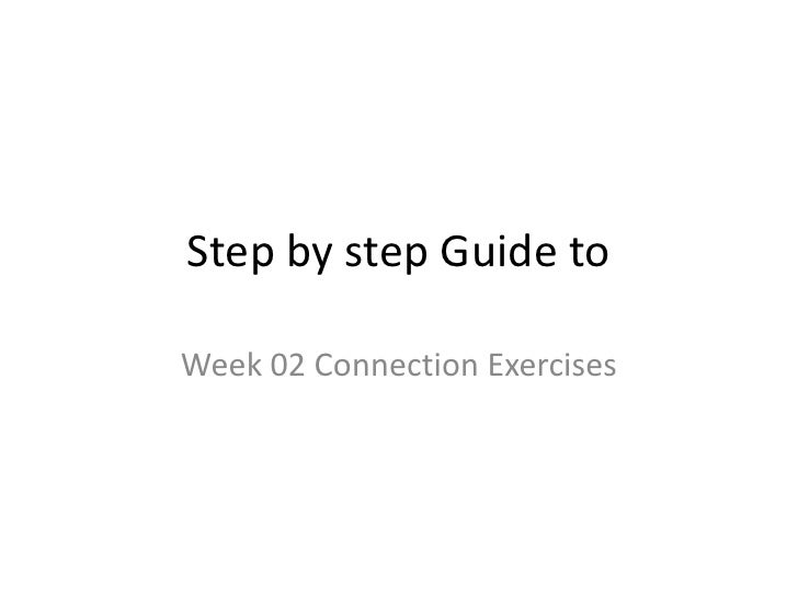 Step by step Guide toWeek 02 Connection Exercises