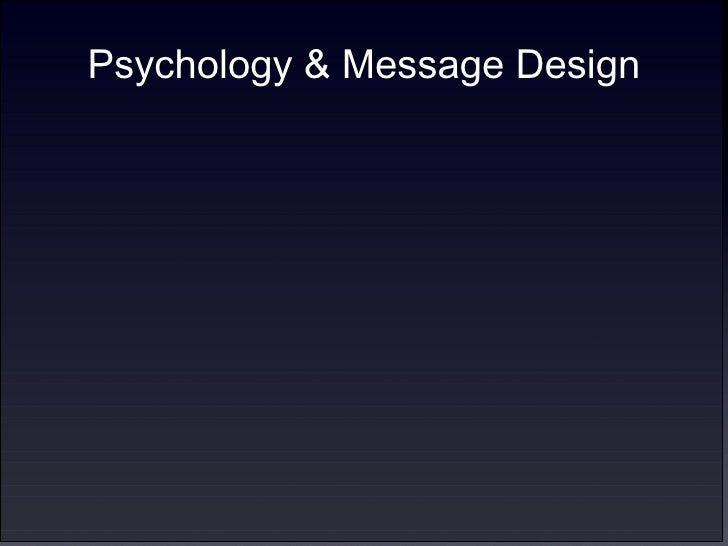 Psychology & Message Design