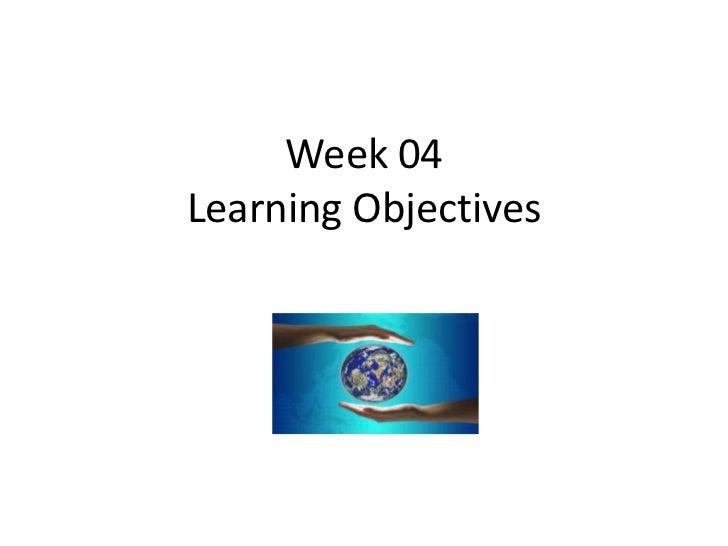 Week 04Learning Objectives