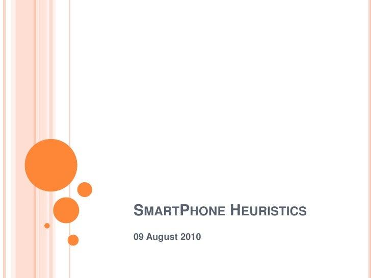 SmartPhone Heuristics<br />09 August 2010<br />