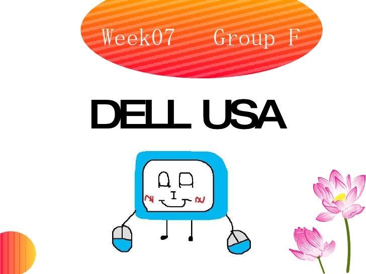 Week07  Group F <ul><li>DELL USA </li></ul>